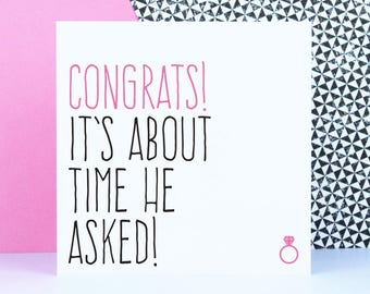 Engagement card, Funny engagement gift, Best friend engagement card, Congrats it's about time he asked
