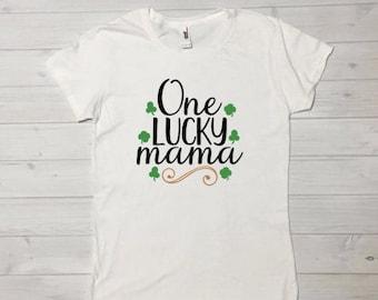 Womens St Patricks Day Shirt, St Patricks Day, one lucky mama, mama St Patricks Day shirt, St Patricks Day shirt, St Paddys day, St Pattys