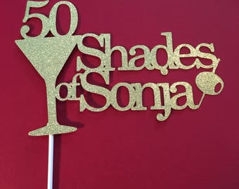 50th Birthday, 50 Shades, 50th Cake Topper, 50th Birthday Cake topper, Glitter Birthday Cake Topper, Any Age Cake Topper ,21st Birthday,50