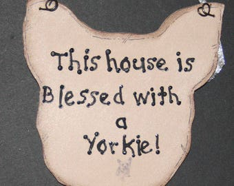 Yorkie sign. This house is blessed with a Yorkie! Wall decor/Yorkshire Terrier. Yorkie Owner