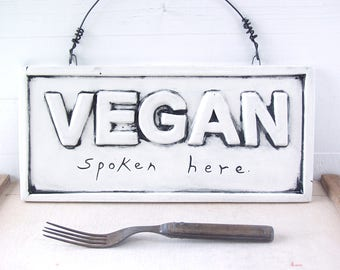VEGAN Spoken Here.  Fired Ceramic Wall Sign.  Art For A Vegan Kitchen.  Anti-Cruelty Declaration.  Acme Humane.