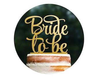 Script Bride to Be Bridal Cake Topper, Bride to Be Cake Topper, Bachelorette Cake Topper, Modern Bridal Shower Cake Topper (T270)