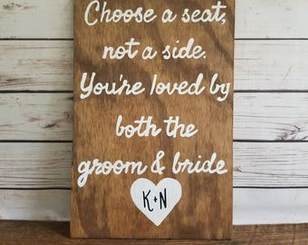 Choose a Seat Not a Side Sign, Wedding Seating Sign, Wedding Welcome Sign, Wooden Sign, Ceremony Sign, Loved by both groom and bride