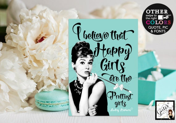 """Audrey Hepburn quote, I believe that happy girls are the prettiest girls, wall art, decorations blue themed CUSTOMIZABLE {4x6"""" or 5x7""""}"""
