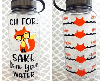 "32 oz ""For Fox Sake Drink your Effing Water"" Water bottle and water tracker"