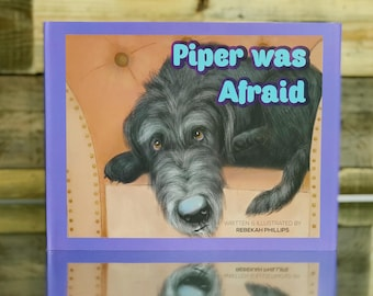 Children's Book - Picture Book -Piper was Afraid - Book for Kids - Book about being afraid - Signed Book - Hardcover Book - Bedtime Story