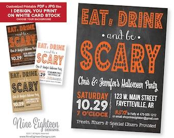 Eat Drink & Be Scary Halloween Party INVITATION. Custom Printable PDF/JPG. I design, you print.