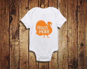 Feast Mode, Thanksgiving Outfit, first thanksgiving, gobble gobble outfit, turkey baby shirt, baby turkey shirt, turkey shirt