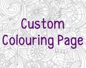 Custom Colouring Page! Personalised Printable Adult Colouring, Made to Order, Printable PDF, Mindfulness, Gift, Present, Birthday