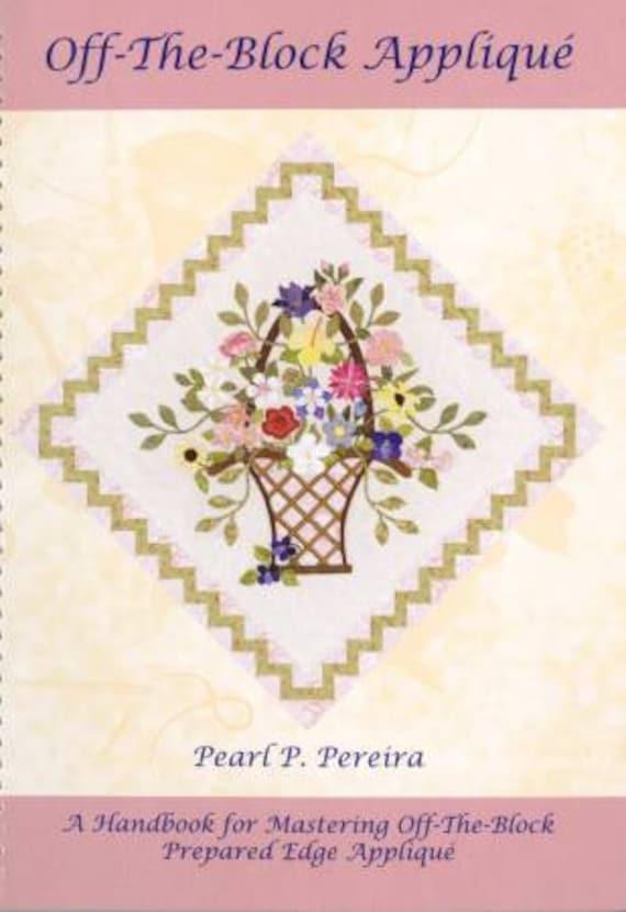 PREPARED EDGE APPLIQUE Off The Block technique book by Pearl Pereira