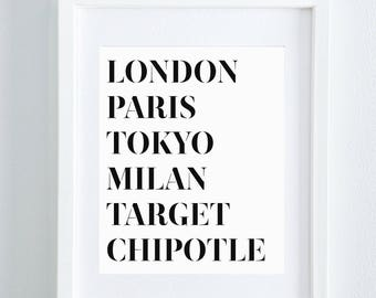 Gallery Wall Art London Paris Tokyo Milan Target Chipotle Art Print // Funny Artwork 8x10 11x14 5x7 Multiple Sizes