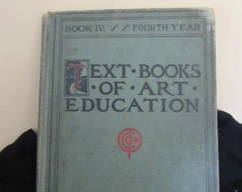 Antique Text Book Of Art Education  Book 4 Copyright 1904 Prang Educational Co 98 Pgs Hardback Illustrated Drawings Painting Froehlich Snow