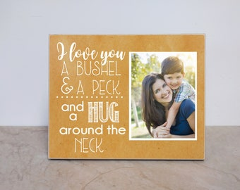 Wooden Photo Plaque {I Love You A Bushel And A Peck And A Hug Around The Neck} Custom Photo Gift, Gift For Mom, Gift For Grandparents