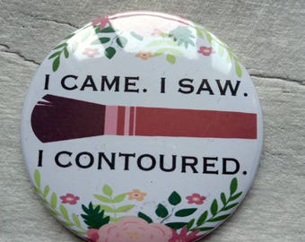I Came I Saw I Contoured Pocket Mirror - Compact Mirror - Mirror - Handbag Mirror - Beauty Mirror - Travel Mirror - Make Up Mirror - Gift
