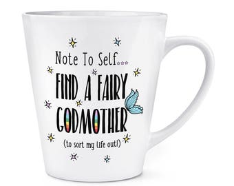 Note To Self Find A Fairy Godmother 12oz Latte Mug Cup