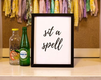 Sit a Spell Printable Wall Decor, Wall Art, Kitchen, Dining Room, Living Room