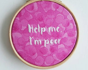Help me I'm Poor Bridesmaids 4 inch Embroidery Hoop