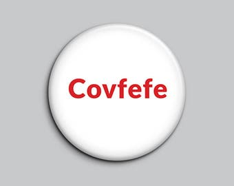 Covfefe Button, Anti Trump Button, drumpf button, Political Button, Covfefe Pin, Covfefe Pinback Button, Protest Pin, Trump Button