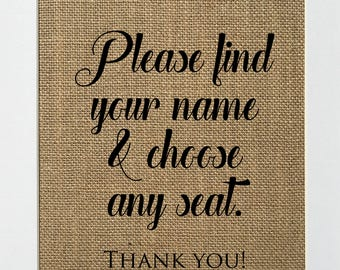 Please find your Name & Choose Any Seat Thank You BURLAP SIGN 5x7 8x10 - Rustic Wedding Decor / Seating Chart Sign / Place cards Tables