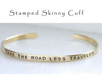 Hand Stamped Skinny Cuff Bracelet Take The Road Less Traveled Personalized Jewelry Gifts Under 15 Hammered Engraved Metal Jewelry Brass Cuff