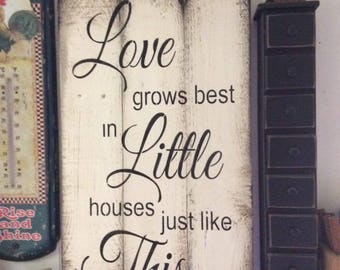 Pallet wood sign Love grows best in little houses