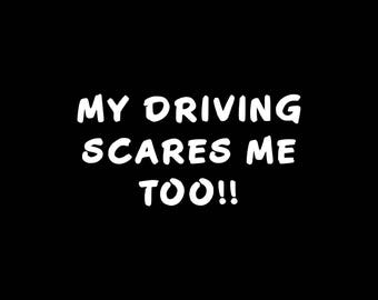 My Driving Scares Me Too Decal, Funny Car Decal, My Driving Scares Me Too Car decal, Funny Car Decals