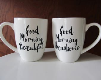 Good Morning Beautiful, Good Morning Handsome, Set of Coffee Mugs, Wedding Gift,Gift for Couples,Gift for Her,Gift for Him,Custom Coffee Mug