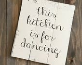 this kitchen is for dancing- Farmhouse sign on Reclaimed Wood, inspirational sign, kitchen decor, kitchen sign, farmhouse kitchen