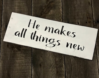 He makes all things new sign, inspirational sign, spring signs, Easter Decor, Easter sign, spring decor, Spring sign on reclaimed wood,