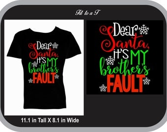 Dear Santa It's My Brother's Fault Christmas Shirt, Funny Christmas Shirt, Sister Christmas Shirt, Holiday Shirt