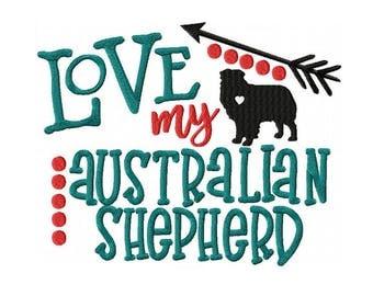Love My Australian Shepherd Machine Embroidery Digital Download