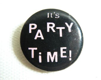 Vintage Early 80s It's Party Time! ( 45 Grave Single? )  Pin / Button / Badge