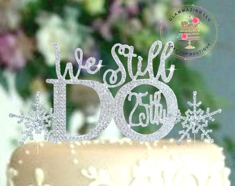 Winter Wonderland  25th Wedding Anniversary Snow Flakes Cake topper- We Still Do- 25th vow renewal Ceremony- Rhinestone cake Decoration