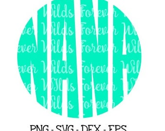 Nana svg - nana circle svg - grandma svg - Circle monogram vector - eps - dfx - mothers day svg - grandmother svg - nana svg