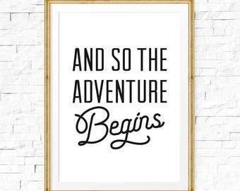 And so the adventure begins, Adventure sign, Typography art print, Travel printable, Adventure print, Travel quote, Adventure quote