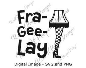 Fra-Gee-Lay, A Christmas Story SVG file, Leg Lamp svg, A Christmas Story, PNG File; for Shirts, Bags, Heat Transfer Vinyl, HTV, Vinyl, more