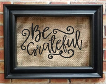 Be Grateful Swirl Burlap Sign - Be Grateful - Country Decor - Home Decor - Dining Room Decor