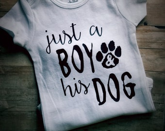 Just A Boy And His Dog Bodysuit - Dog Lover's Clothing - Newborn Clothing - Baby Boy Clothing - Dog Owner Clothing - Dog Baby Announcement