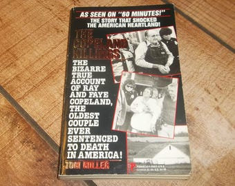 The Copeland Killings - Old Farmer and Wife Murder Spree, Paperback Book, True Crime Book, 1993, Female Serial Killer, Raye and Faye
