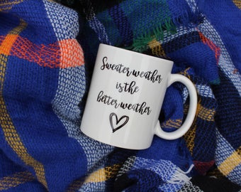 Sweater Weather is the Better Weather Mug
