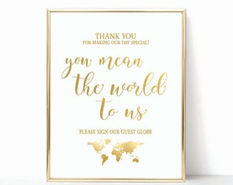 Globe Guest Book Sign - You mean the world to us - Sign our globe - Gold Travel Guest Book - INSTANT DOWNLOAD