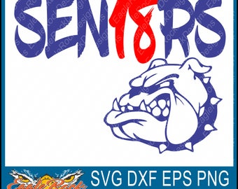 2018 Senior| Bulldogs| SVG| DXF| EPS| Png| Pdf| Cut File| Senior| Graduation| Class of 2018| Vector| Silhouette| Instant Download