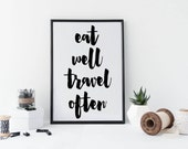 Eat Well Travel Often Print Wanderlust Print Black White Wall Decor, Minimalist, Stylish Print, Travel Print, Travel Quote Wanderlust Print