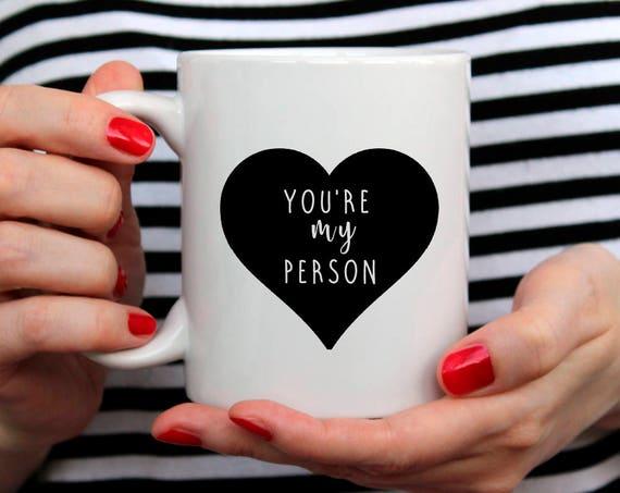 You Are My Person Coffee Mug Coffee Mug Gift Christmas Gift for BFF for girlfriend 117O