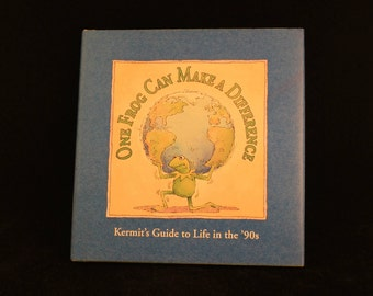 """Vintage Jim Henson's The Muppets Book """"One Frog Can Make A Difference, Kermit's Guide to Life in the 90's"""" Hard Cover 1993"""