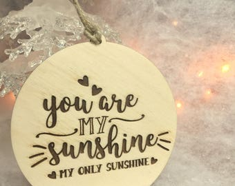 You are my Sunshine, Ornament, Tree Ornament, Christmas Gift, Gift Tag, Wooden 0rnament, Handmade Ornament