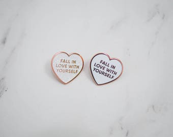 Fall In Love With Yourself Hard Enamel Pin