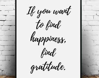 Gratitude Print, Gratitude Quote, Find happiness, Mindfulness print, Gratitude poster, Gratitude sign Gratitude printable Gratitude wall art