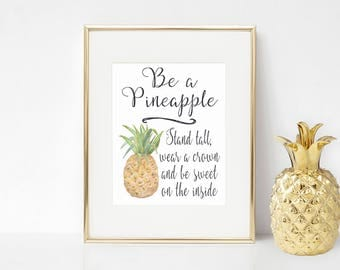 Be a pineapple print - pineapple print - pineapple art - inspirational quote print - pineapple quote poster
