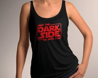 "Star Wars Inspired ""May the Dark Side Be With You"" Women's Tank Top"